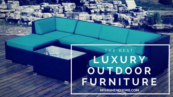 Best Luxury Outdoor Furniture High End Home