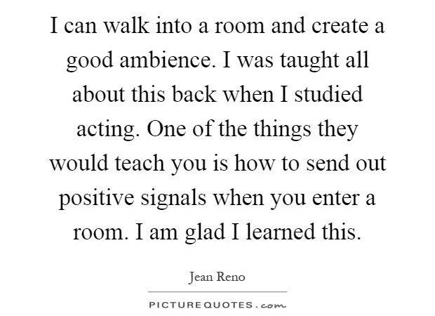 Can Walk Into Room Create Good Ambience Taught All
