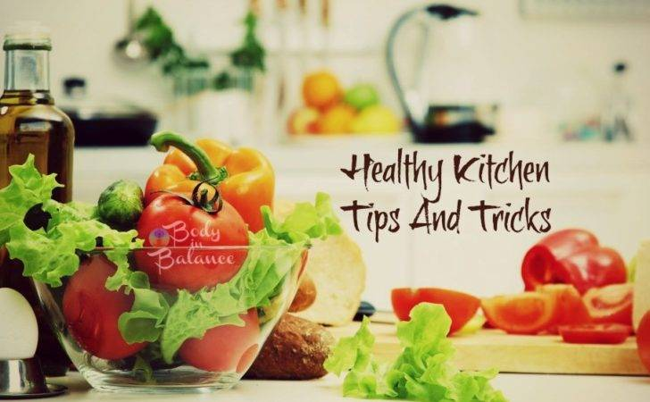 Healthy Kitchen Tips Tricks Improve Your Health Weight
