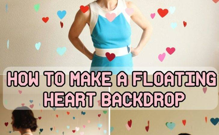 Make Floating Heart Backdrop Diy Craft Projects
