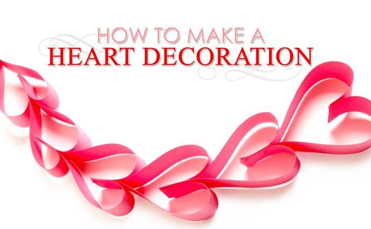 Make Paper Hearts Decoration Diy Heart