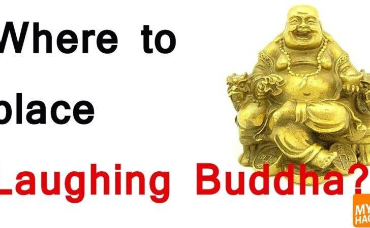 Place Laughing Buddha Feng Shui Youtube
