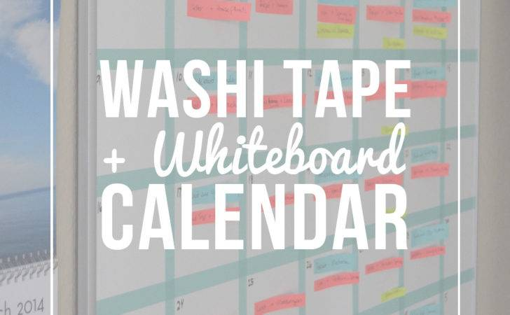 Your Own Washi Tape Whiteboard Calendar Jenniferesnyder